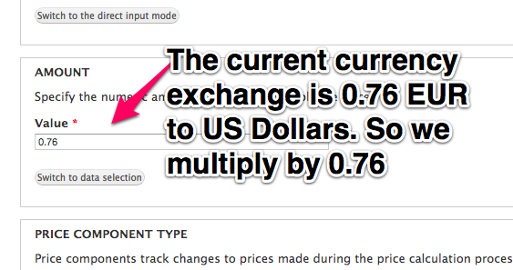 The current         currency exchange is 0.76 EUR to 1 US Dollars. So we multiply by 0.76